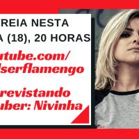 """ESTREIA DO QUADRO """"ENTREVISTANDO YOUTUBER"""" COM NIVINHA NESTA QUINTA, 20 HORAS, NO CANAL SER FLAMENGO"""
