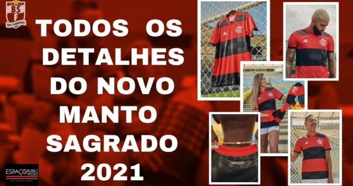 TODOS OS DETALHES E ONDE COMPRAR O NOVO MANTO SAGRADO DO FLAMENGO 2021