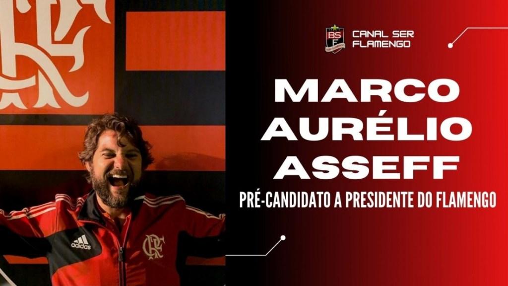 #ELEIÇÕESFLA2021: MARCO AURÉLIO ASSEFF - PRÉ-CANDIDATO A PRESIDENTE DO FLAMENGO