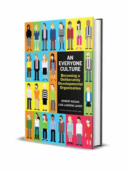 Book Review: An Everyone Culture by Robert Kegan and Lisa Laskow Lahey