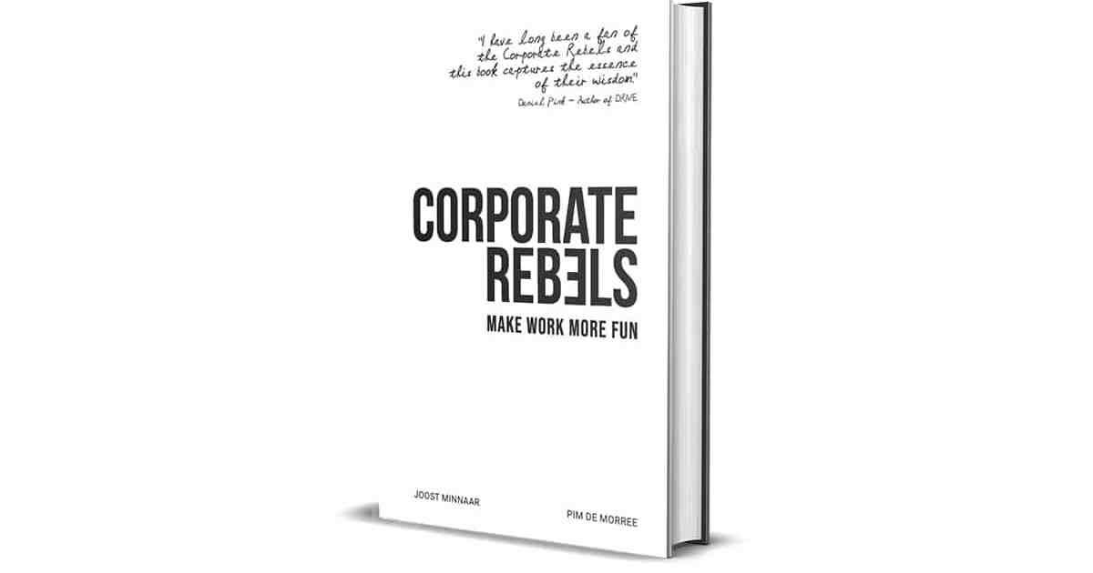 Book Review: Corporate Rebels by Joost Minnaar and Pim de Morree