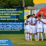 Câmara Municipal de Costa Rica assegura investimentos de R$ 630 mil para o CREC disputar campeonato sul-mato-grossense
