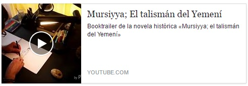 "Vídeo booktráiler de ""Mursiyya; El talismán del Yemení"""