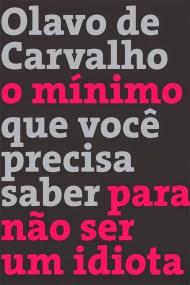 download-o-minimo-que-voce-precisa-saber-para-nao-ser-um-idiota-olavo-de-carvalho-em-epub-mobi-e-pdf