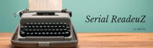 chroniques littéraires Serial ReadeuZ