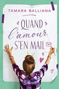 Quand l'amour s'en mail - Tamara Balliana
