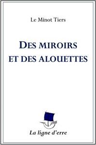 des miroirs et des alouettes
