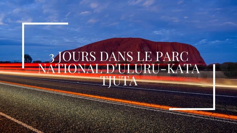 3 jours dans le parc national d'Uluru-Kata Tjuta