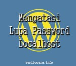 Cara Mengatasi Lupa Password WordPress Di Localhost
