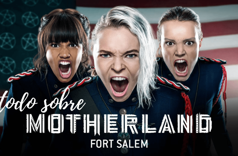 Todo sobre 'Motherland: Fort Salem'
