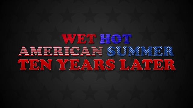 Hot American Summer: Ten Years Later