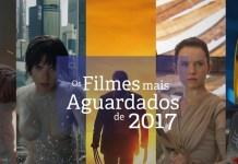 Os Filmes Mais Aguardados de 2017