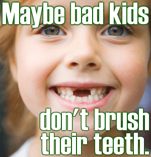 Getting to the tooth behind bad behavior