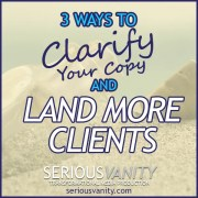 3 Ways to Clarify Your Copy and Land More Clients