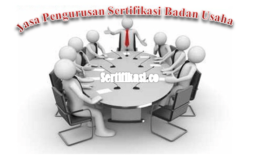 Jasa Pengurusan SBU (Sertifikat Badan Usaha) Di Jakarta