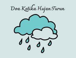 Kumpulan Doa Turun Hujan Lengkap dengan Artinya