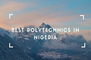 BEST POLYTECHNICS IN NIGERIA