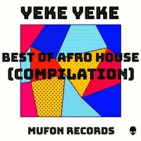 Yeke Yeke (Best Of Afro House Compilation)