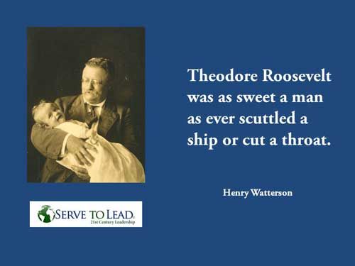 Theodore Roosevelt holding baby quote scuttle ship at www.servetolead.org