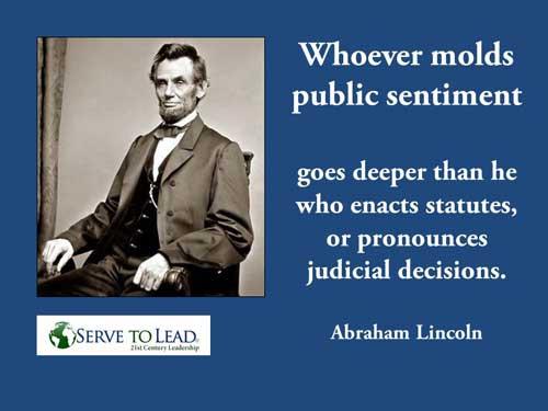 Abraham Lincoln quote public sentiment at www.servetolead.org