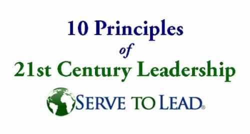 Serve to Lead 10 Principles 21st century leadership www.servetolead.org