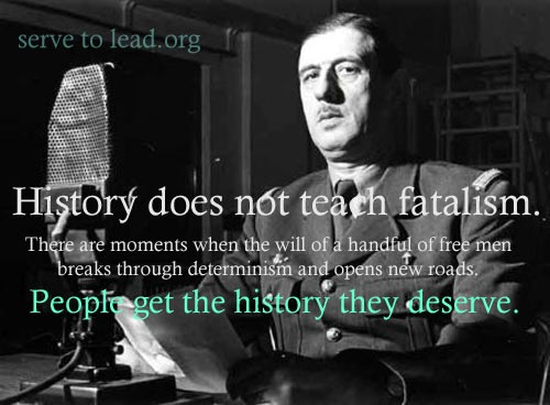 Charles De Gaulle quote history fatalism www.servetolead.org