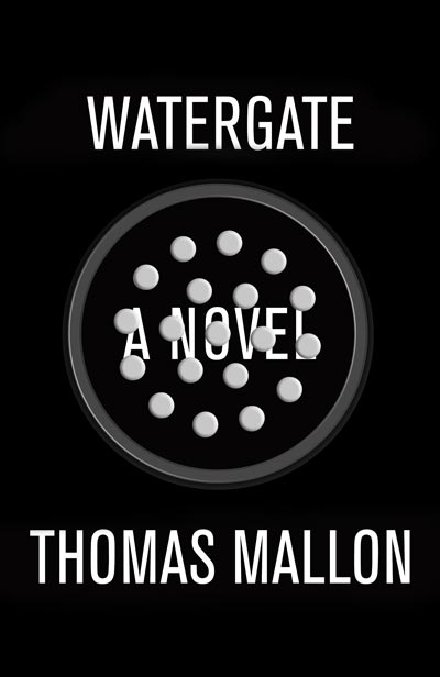 Watergate Thomas Mallon book cover at www.servetolead.org