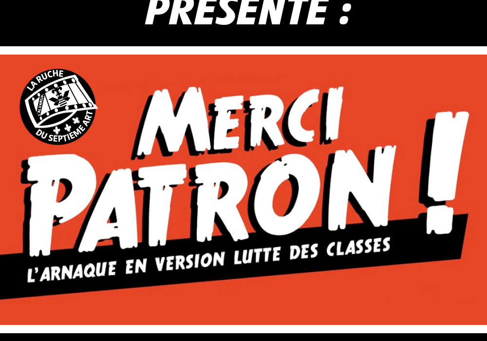 DISCUSSION AUTOUR DE « MERCI PATRON ! »