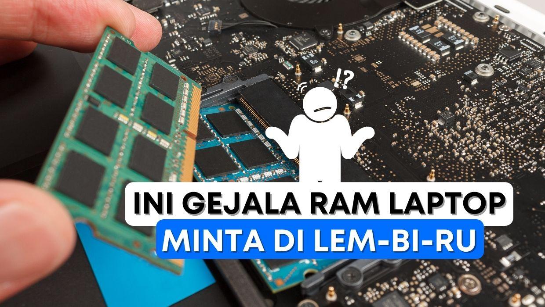 Ciri Kerusakan pada RAM Laptop