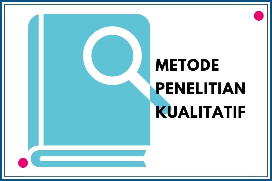 Belajar metode penelitian kualitatif