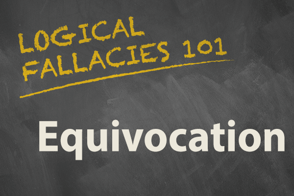 Logical Fallacy 1 Equivocation Whos Equivocating
