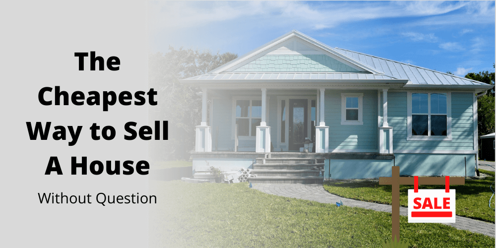 house for sale - Cheapest Way to Sell A House