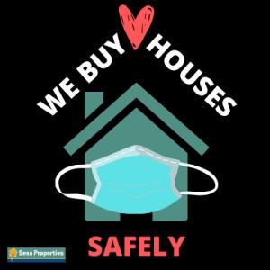 we buy houses safely - sesa properties covid 19 update