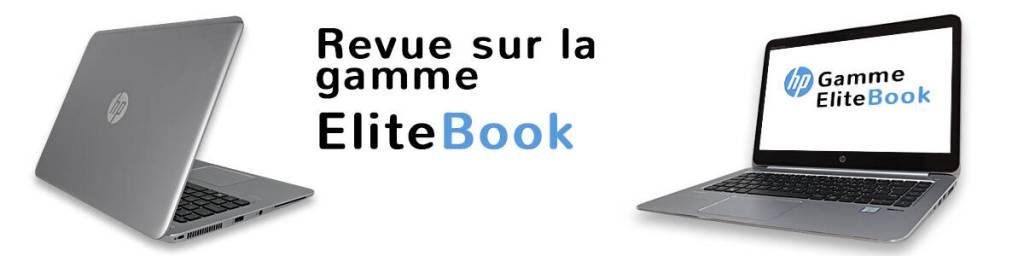 Article, revue, avis sur la gamme EliteBook de chez HP