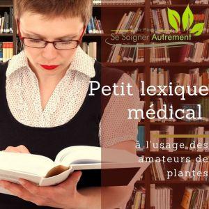 Petit lexique médical à l'usage de amateur de plantes