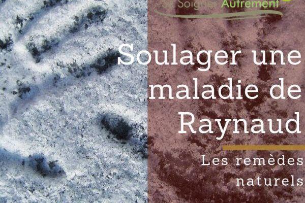 Les remèdes naturels pour soulager une maladie de Raynaud
