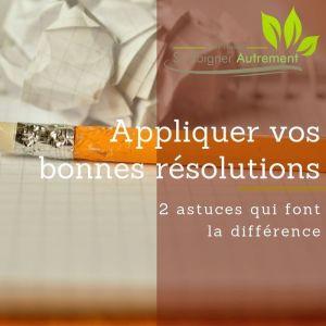 Appliquer vos bonnes résolutions : 2 astuces !