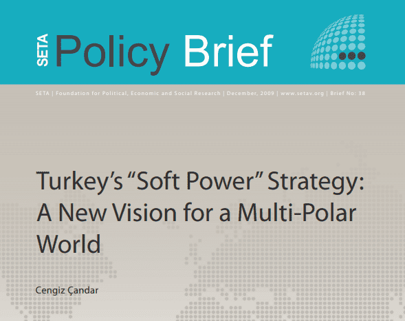 "Turkey's ""Soft Power"" Strategy: A New Vision for a Multi-Polar World"