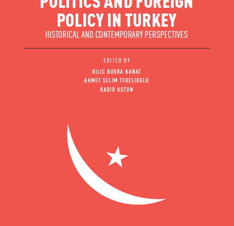 Politics and Foreign Policy in Turkey: Historical and Contemporary Perspectives