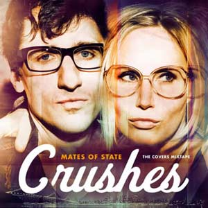 Mates Of State - Crushes