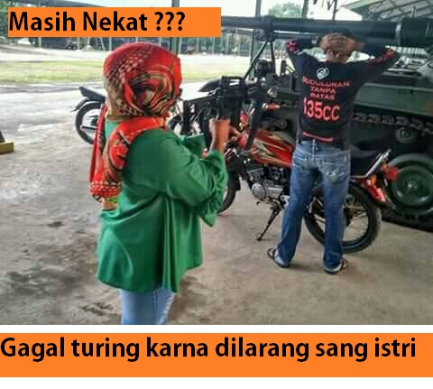 Kumpulan Meme Biker Dilarang Turing Oleh Istri Setia1hericom