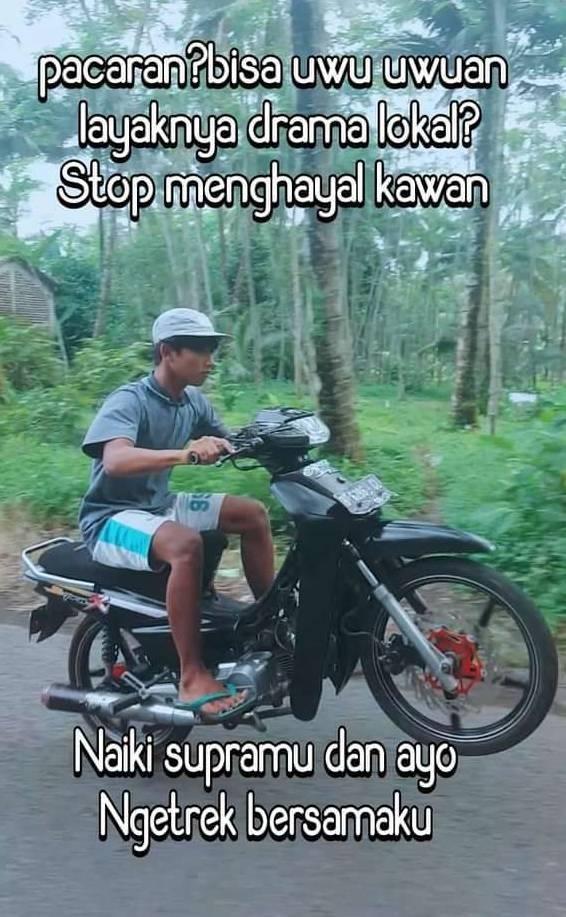 Meme biker Supra Pacaran Uwu2an Stop Menghayal kawans !!!... (2)