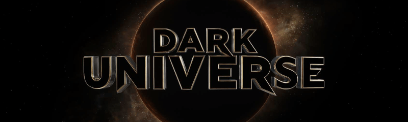 Huge New Franchise Officially Titled 'Dark Universe' – Universal's Monster Cinematic Universe Begins…