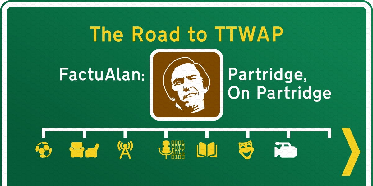The Road to This Time With Alan Partridge #7… Documenting Alan