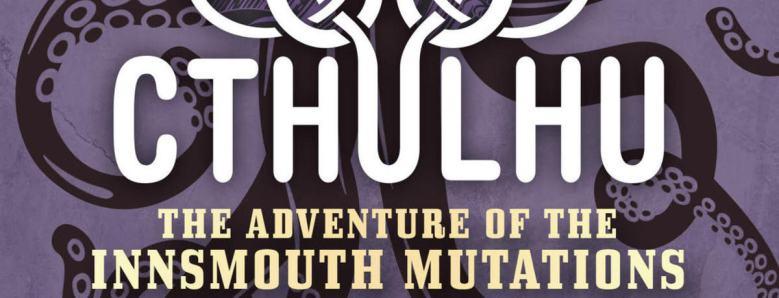 Sherlock Holmes vs  Cthulhu: The Adventure of the Innsmouth