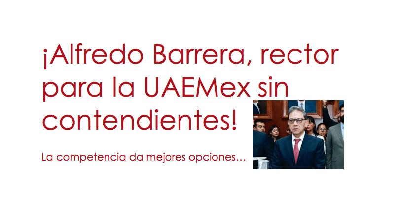 Opinión: ¡Alfredo Barrera, rector para la UAEMex sin contendientes!