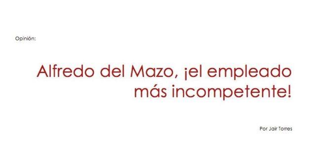 Opinión: Alfredo del Mazo, ¡el empleado más incompetente!