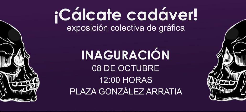Prepara Toluca exposición colectiva de gráfica ¡Cálcate Cadáver!