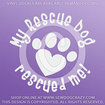 My Rescue Dog Rescued Me Vinyl Decal