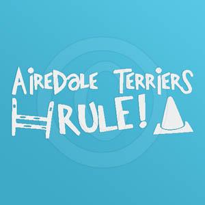 Airedale Terriers Rule Vinyl Sticker